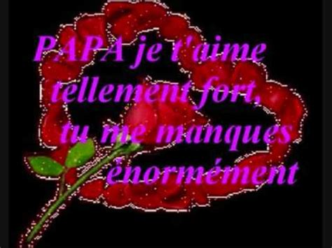 papa je t'aime tres fort tu me manque - YouTube